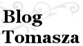 Blog Tomasza